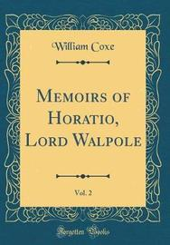 Memoirs of Horatio, Lord Walpole, Vol. 2 (Classic Reprint) by William Coxe image