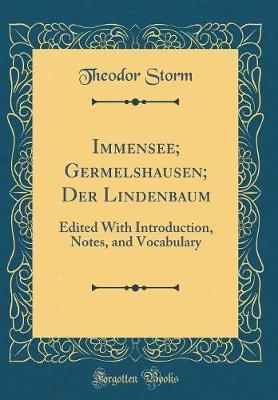 Immensee; Germelshausen; Der Lindenbaum by Theodor Storm