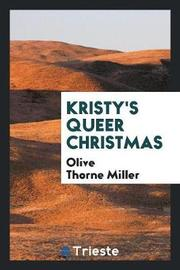 Kristy's Queer Christmas by Olive Thorne Miller image