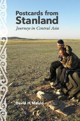 Postcards from Stanland by David H. Mould