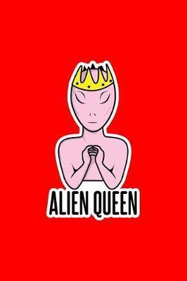 Alien Queen by Gcjournals Alien Journals