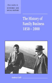 The History of Family Business, 1850-2000 by Andrea Colli