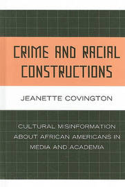 Crime and Racial Constructions by Jeanette Covington