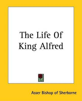 The Life Of King Alfred by Asser Bishop of Sherborne image