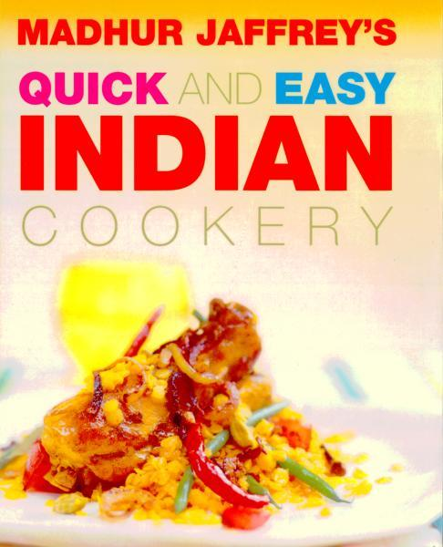 Quick And Easy Indian Cookery by Madhur Jaffrey image