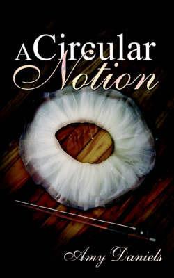 A Circular Notion by Amy Daniels