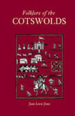 Folklore of the Cotswolds by June Lewis-Jones