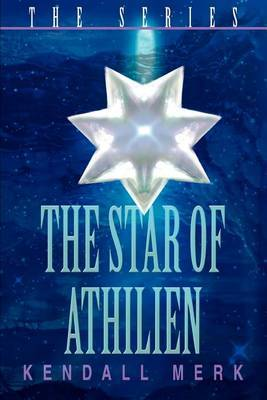 The Star of Athilien: The Series by Kendall Merk image