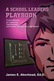 A School Leaders Playbook by James E Akenhead image
