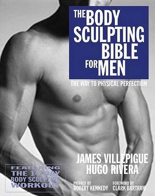 The Body Sculpting Bible for Men: The Way to Physical Perfection by James Villepigue image