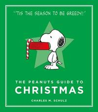 The Peanuts Guide to Christmas by Charles M Schulz