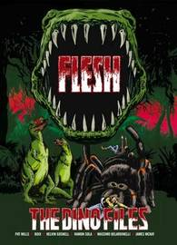 Flesh: The Dino Files by Pat Mills
