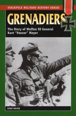 Grenadiers by Kurt Meyer