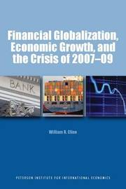 Financial Globalization, Economic Growth, and the Crisis of 2007-09 by William Cline image