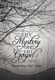 The Mystery of The Gospel by Trip Kimball