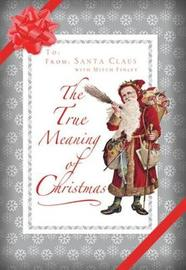 The True Meaning of Christmas by SANTA CLAUS image
