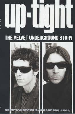 "Uptight: The Story of the ""Velvet Underground"" by Victor Bockris"