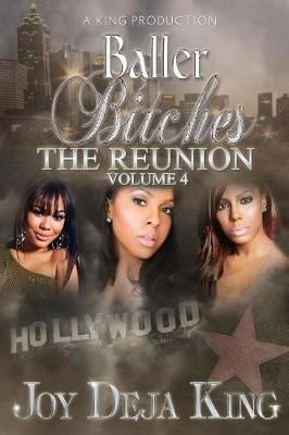 Baller Bitches the Reunion Volume 4 by Joy Deja King