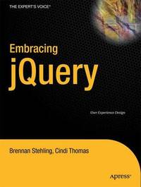 Embracing JQuery: User Experience Design by Brennan Stehling image