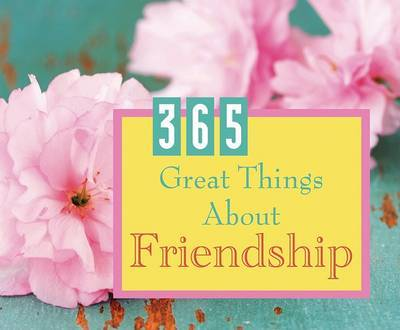 365 Great Things about Friendship by Barbour Publishing, Inc. image