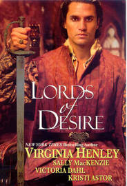 "Lords of Desire: WITH ""Smuggler's Lair"" AND ""The Naked Laird"" AND ""Lessons in Pleasure"" AND ""Swept Away"" by Kristi Astor"