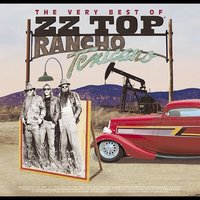 The Very Best Of ZZ Top: Rancho Texicano by ZZ Top
