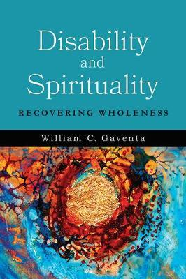 Disability and Spirituality by William C. Gaventa image