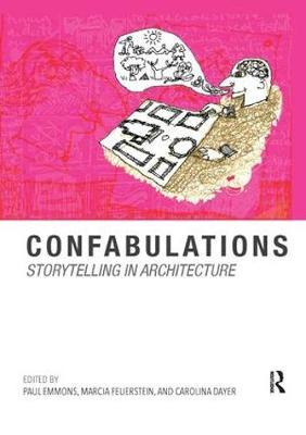 Confabulations : Storytelling in Architecture by Paul Emmons