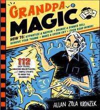 Grandpa Magic by Allan Zola Kronzek