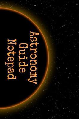 Astronomy Guide Notepad by Lars Lichtenstein