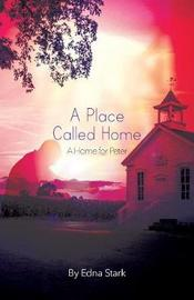 A Place Called Home by Edna Stark image