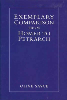 Exemplary Comparison from Homer to Petrarch by Olive Sayce image