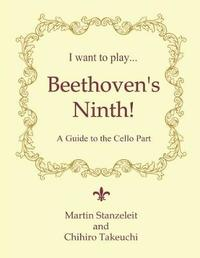 I Want to Play ... Beethoven's Ninth! by Chihiro Takeuchi