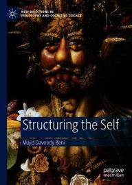 Structuring the Self by Majid Davoody Beni