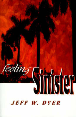 Feeling Sinister by Jeff W Dyer image
