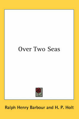 Over Two Seas by Ralph Henry Barbour image