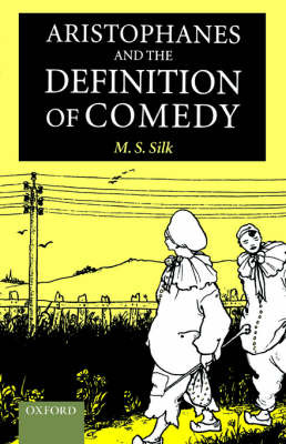 Aristophanes and the Definition of Comedy by M.S. Silk image