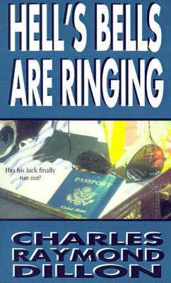 Hell's Bells Are Ringing by Charles , Raymond Dillon