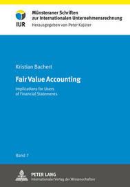 Fair Value Accounting by Kristian Bachert