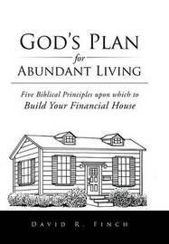 God's Plan for Abundant Living by David R Finch