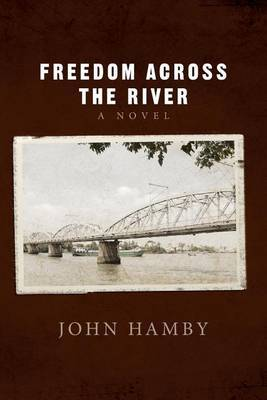 Freedom Across the River by John Hamby