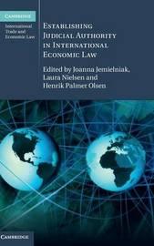 Establishing Judicial Authority in International Economic Law