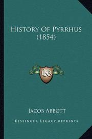 History of Pyrrhus (1854) by Jacob Abbott