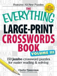 The Everything Large-Print Crosswords Book, Volume III by Charles Timmerman