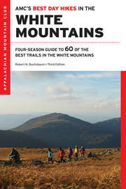 Amc's Best Day Hikes in the White Mountains by Robert N Buchsbaum