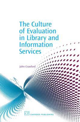 The Culture of Evaluation in Library and Information Services by John Crawford image