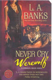 Never Cry Werewolf by L.A Banks image