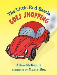 The Little Red Beetle Goes Shopping by Allen McKenna image