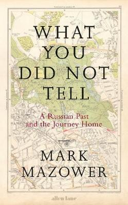 What You Did Not Tell by Mark Mazower