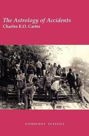 The Astrology of Accidents by Charles E.O. Carter